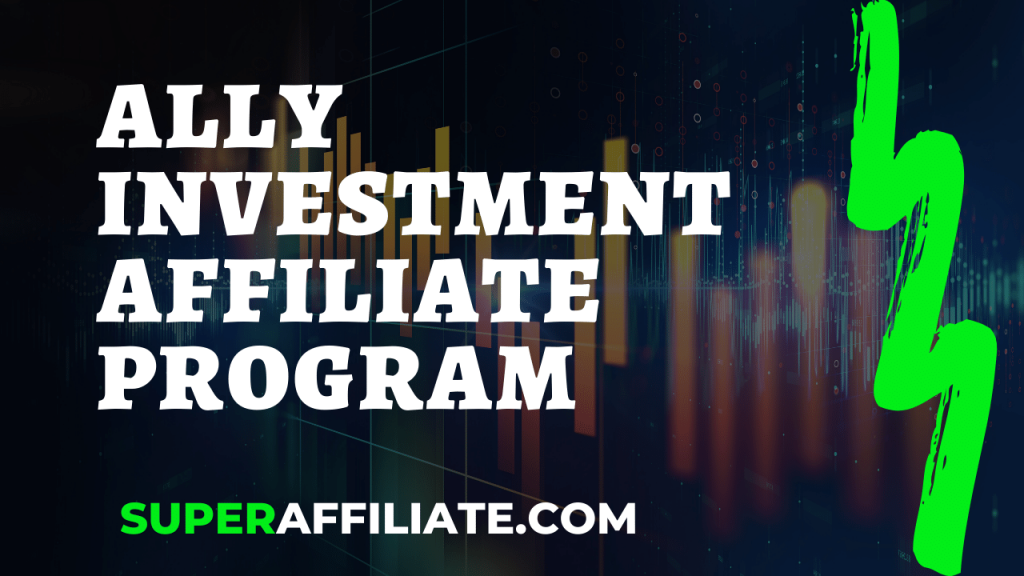 Ally Investment Affiliate Program